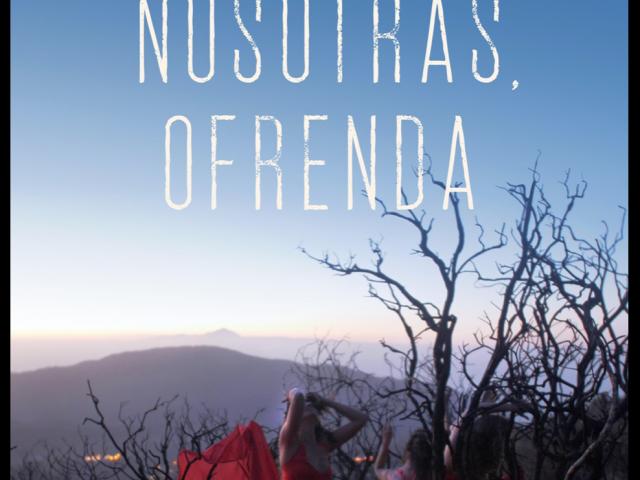 """ESTRENO CORTOMETRAJE """"NOSOTRAS , OFRENDA"""" Viernes 8 Mayo 8 pm CANAL YOUTUBE  """" db Audiovisual """"             /  EL CHAMANISMO DE LAS ISLAS CANARIAS"""